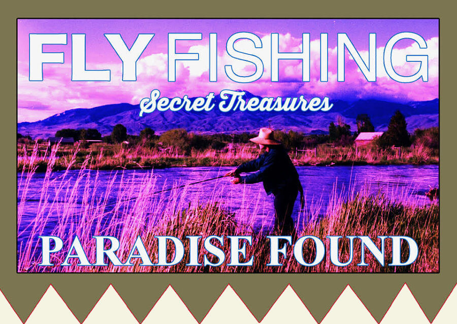 Fly Fishing Paradise Found